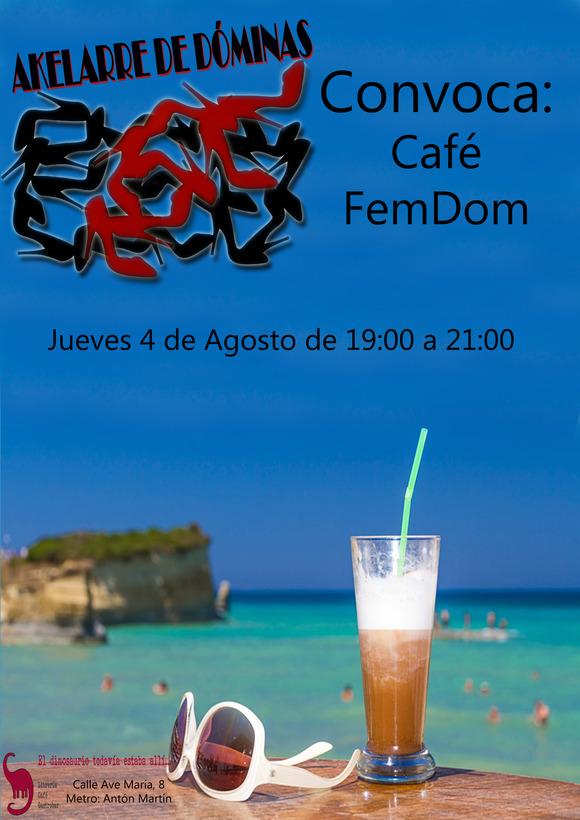 Café FemDom Akelarre de Dóminas Agosto (Madrid) @ El dinosaurio...   Madrid   Comunidad de Madrid   España