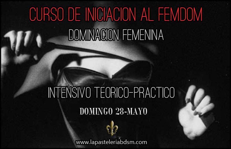 Curso Iniciación FemDom (Dominación femenina) en La Pastelería (Madrid) @ La Pastelería | Madrid | Comunidad de Madrid | España