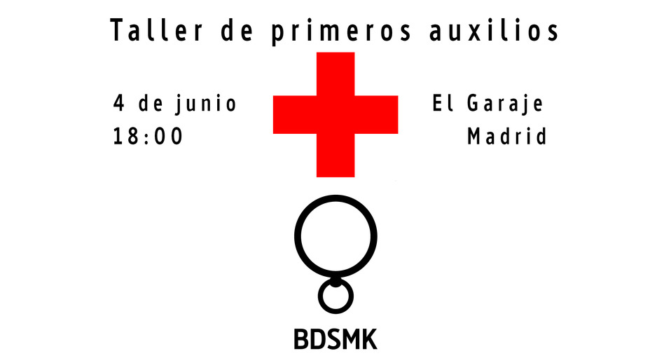 Taller de primeros auxilios de la Asociación BDSMK (Madrid) @ El Garaje | Madrid | Comunidad de Madrid | España