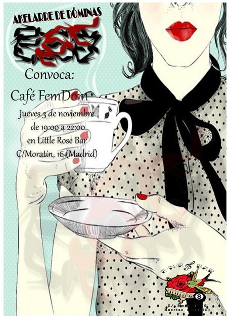 Café FemDom organizado por el Akelarre de Dóminas en Madrid @ Little Rose | Madrid | Comunidad de Madrid | España