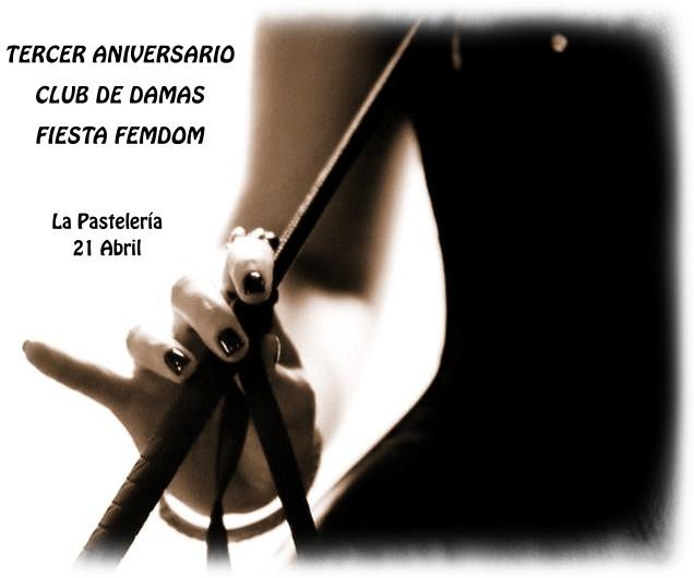 FIESTA TERCER ANIVERSARIO CLUB DE DAMAS @ La Pastelería | Madrid | Comunidad de Madrid | España